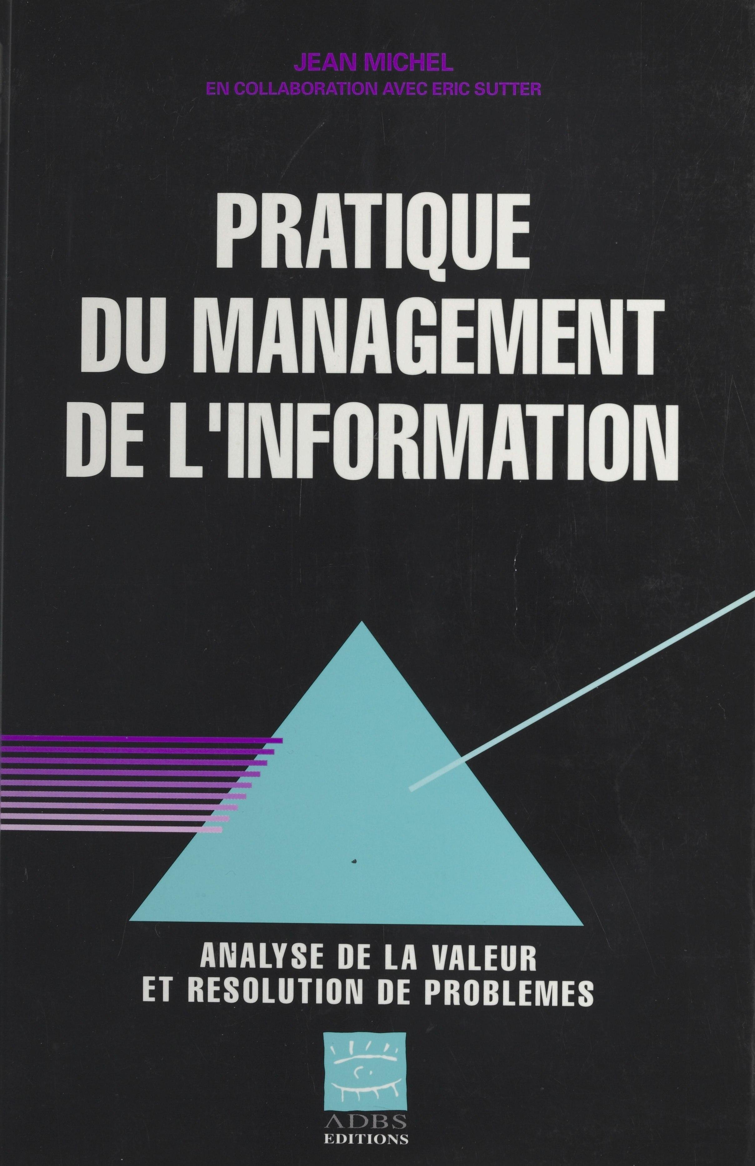 Pratique du management de l'information : analyse de la valeur et résolution de problèmes