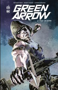 Green Arrow - Tome 5 - Soif...