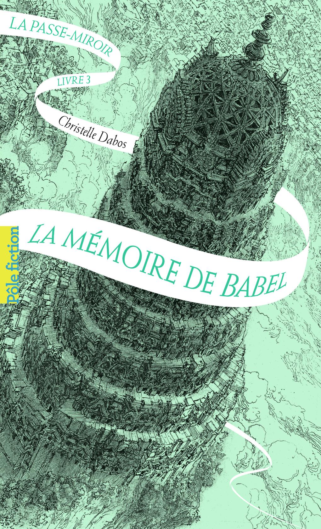 La Passe-miroir (Livre 3) - La Mémoire de Babel