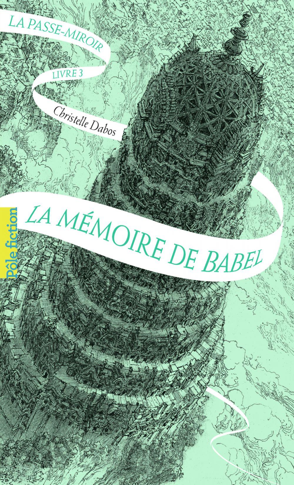 La Passe-miroir (Livre 3) - La Mémoire de Babel |