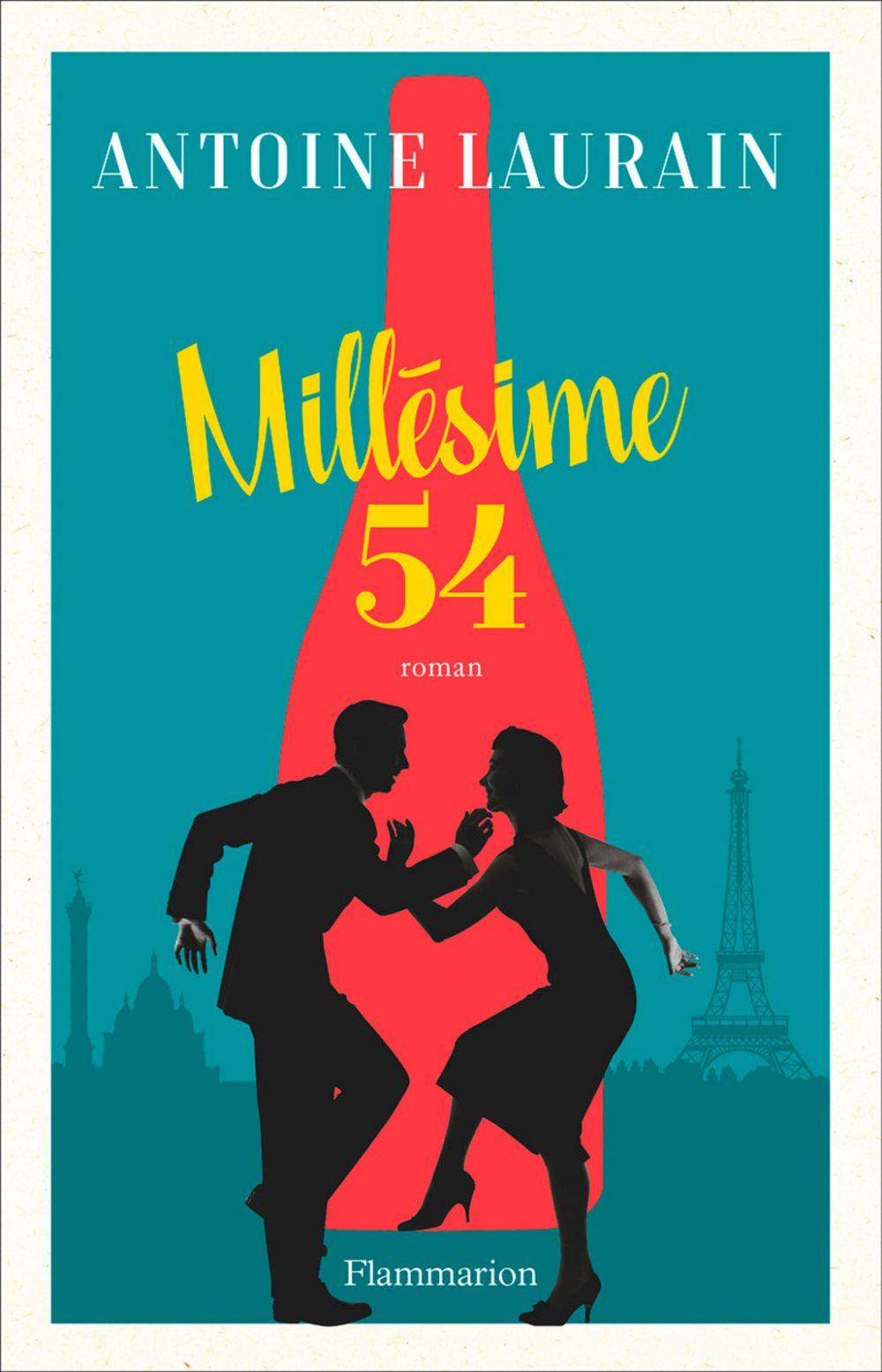 Millésime 54 | Laurain, Antoine. Auteur