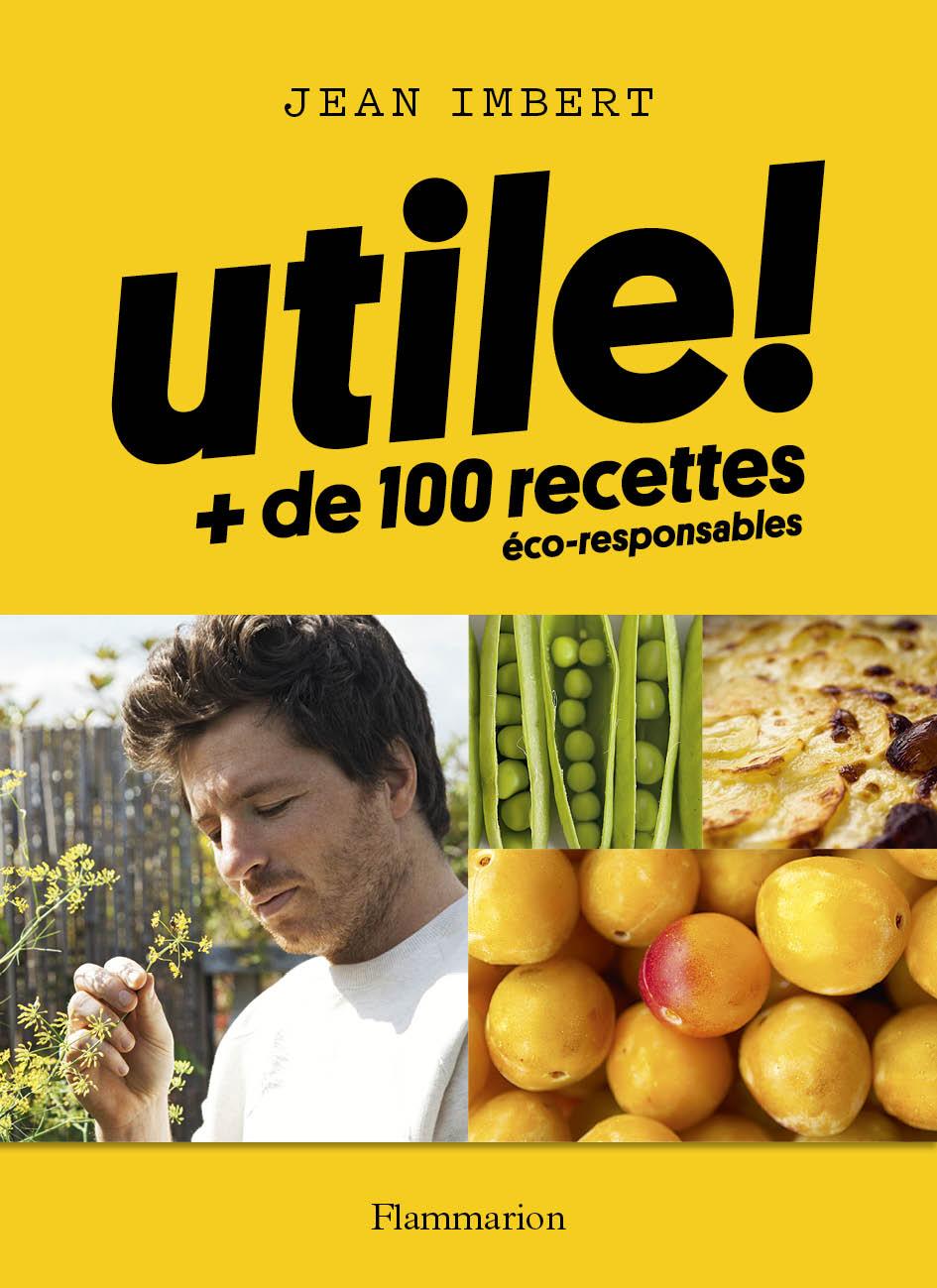 Utile ! Plus de 100 recettes éco-responsables