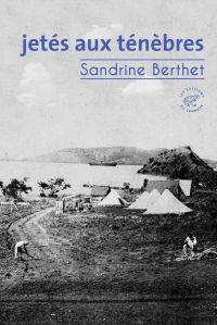 Jetés aux ténèbres | Berthet, Sandrine. Auteur