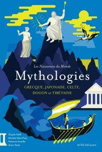 Les naissances du monde - Mythologies grecque, japonaise, celte, dogon et tibétaine