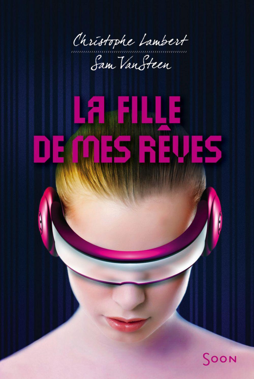 La fille de mes rêves | Lambert, Christophe (1969-....). Auteur