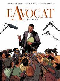 L'avocat. Volume 1, Jeux de loi