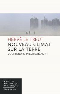 Nouveau Climat sur la Terre | Le Treut, Hervé. Auteur