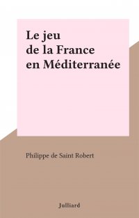 Le jeu de la France en Médi...