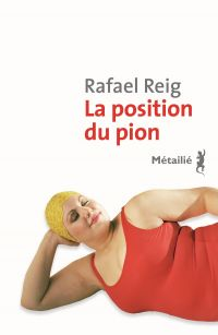 La Position du pion | Reig, Rafael. Auteur