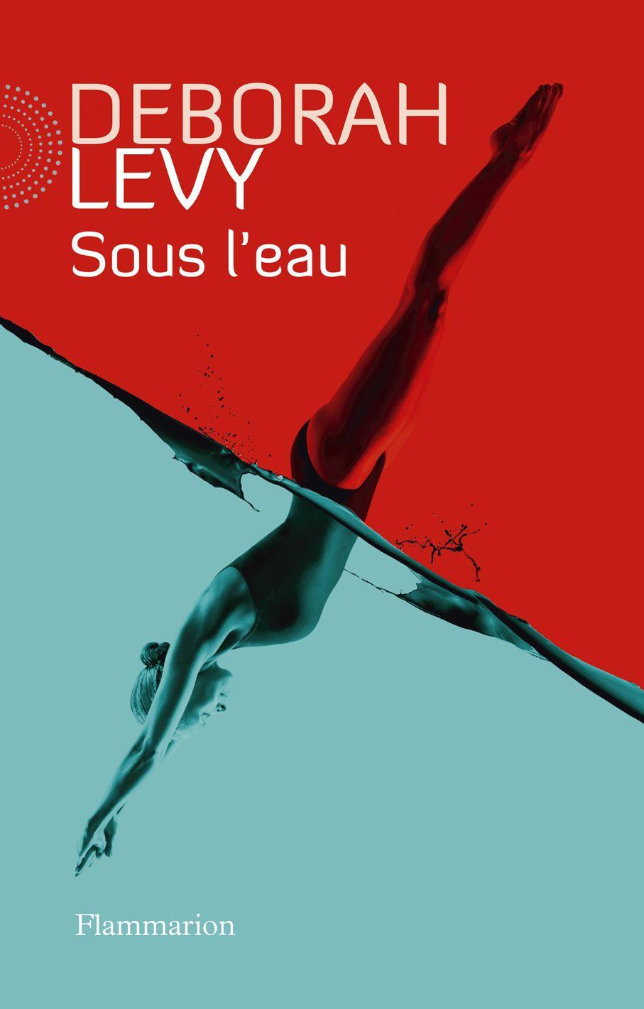Sous l'eau | Levy, Deborah (1959-....). Auteur
