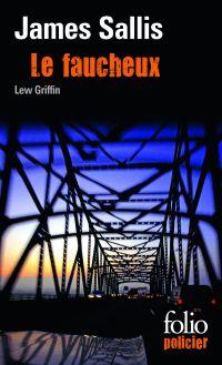 Les enquêtes de Lew Griffin (Tome 1) - Le faucheux | Sallis, James (1944-....). Auteur