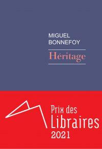 Héritage | Bonnefoy, Miguel. Auteur