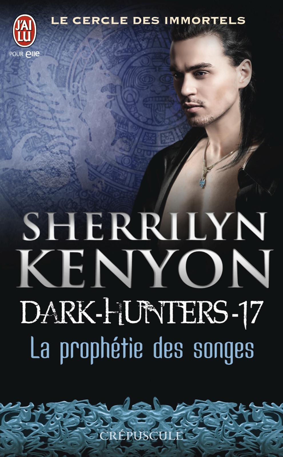Dark-Hunters (Tome 17) - La proph?tie des songes