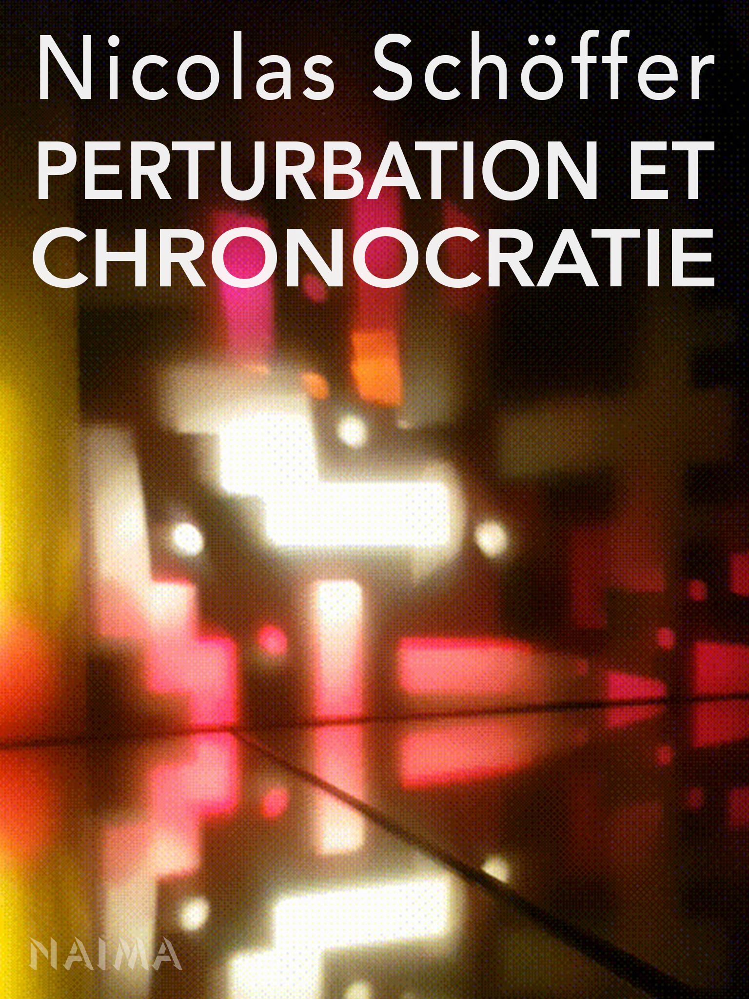 Perturbation et chronocratie