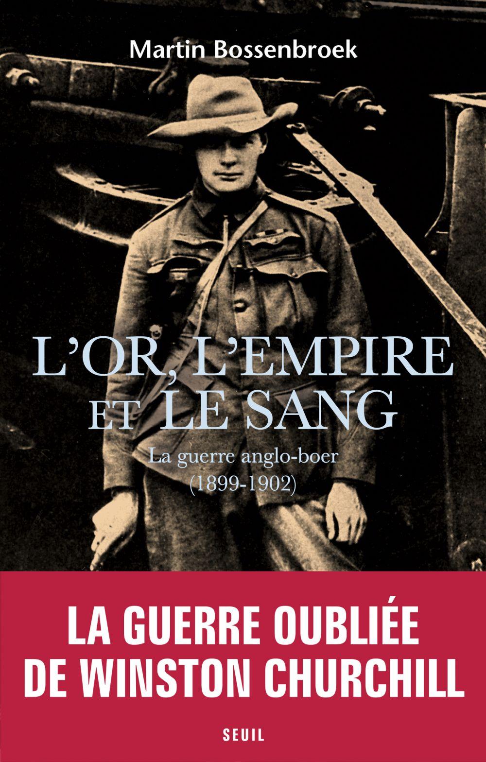 L'Or, l'Empire et le sang - La guerre anglo-boer (1899-1902) | Bossenbroek, Martin (1953-....). Auteur