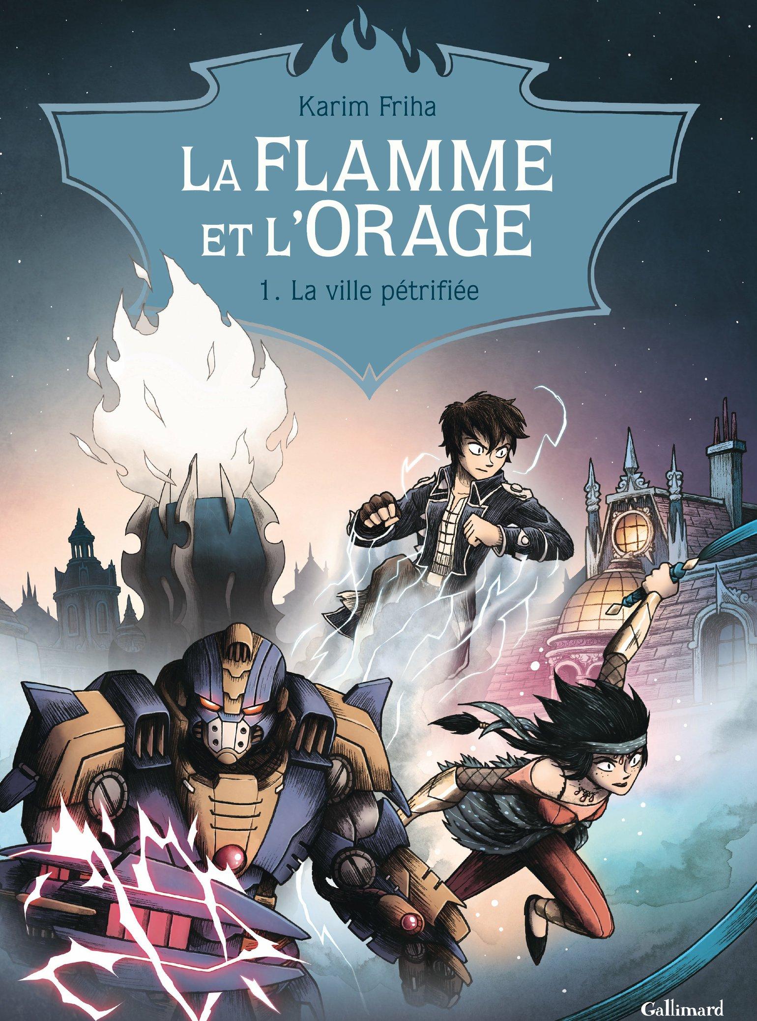 La Flamme et l'Orage (Tome 1) - La ville pétrifiée | Friha, Karim