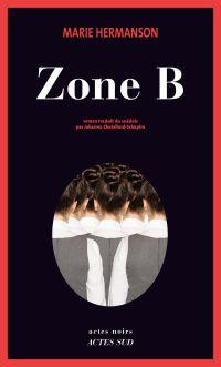 Zone B | Hermanson, Marie (1956-....). Auteur