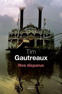 Nos Disparus   Gautreaux, Tim