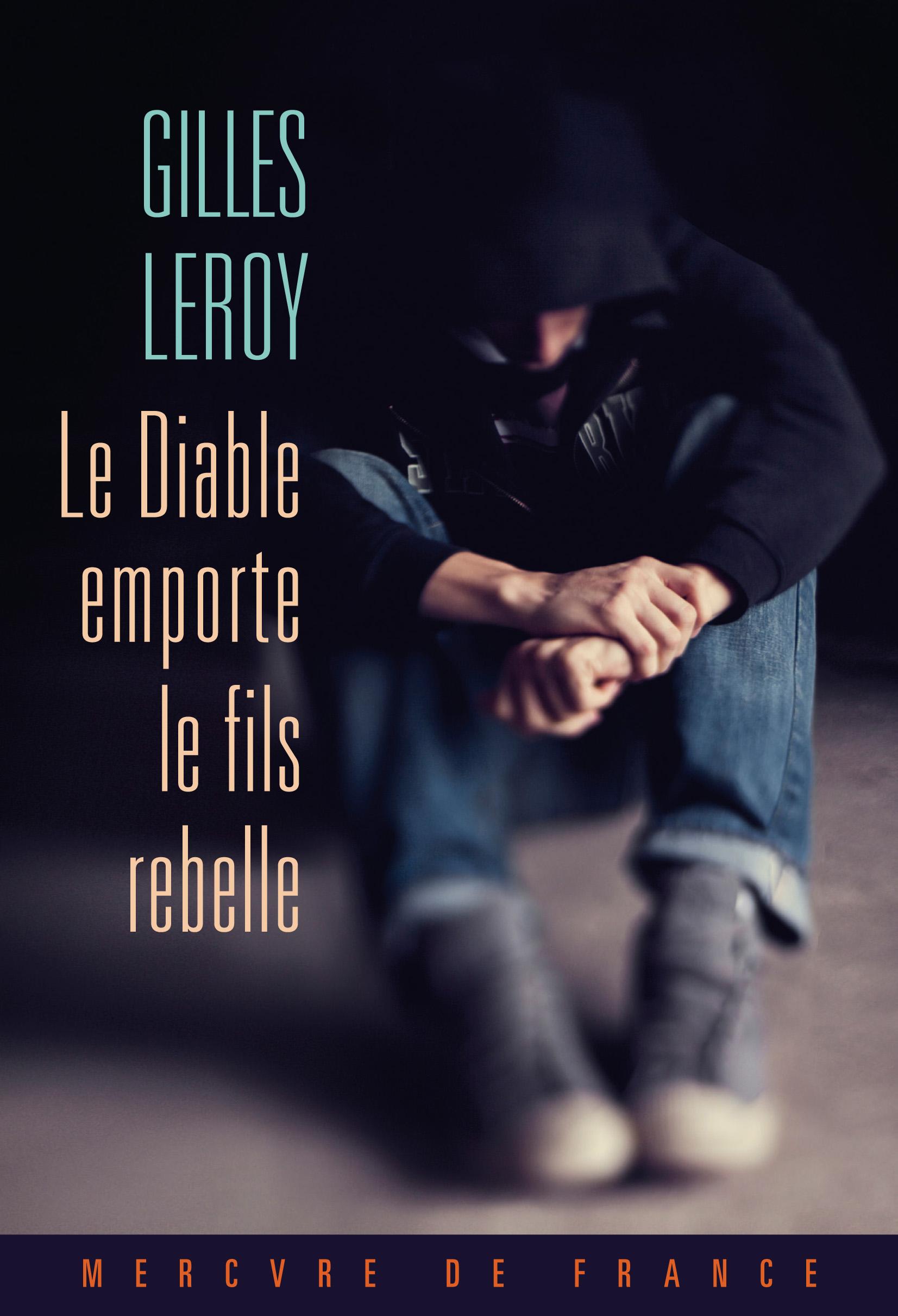 Le Diable emporte le fils rebelle | Leroy, Gilles