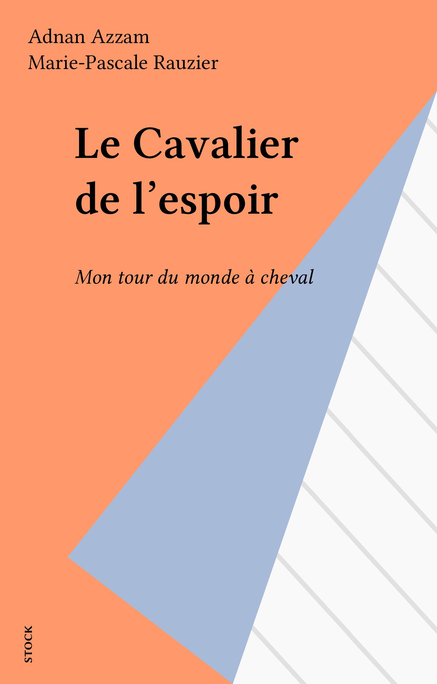 Le Cavalier de l'espoir, MON TOUR DU MONDE À CHEVAL