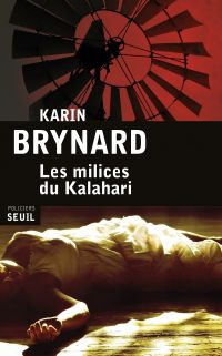 Les Milices du Kalahari | Brynard, Karin. Auteur