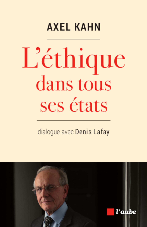 L'ETHIQUE DANS TOUS SES ETATS