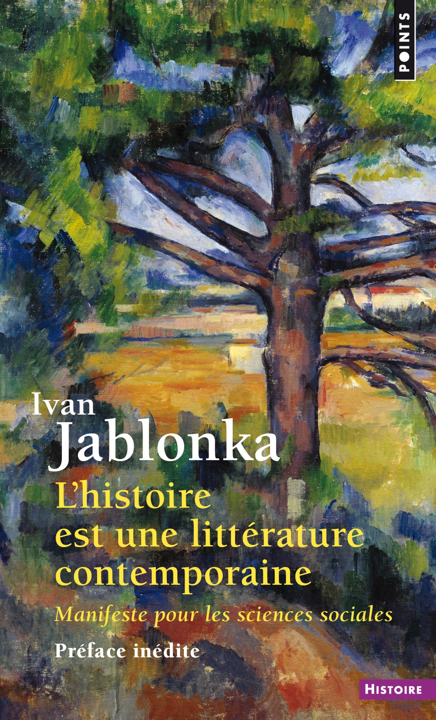 L'Histoire est une littérature contemporaine. Manifeste pour les sciences sociales | Jablonka, Ivan