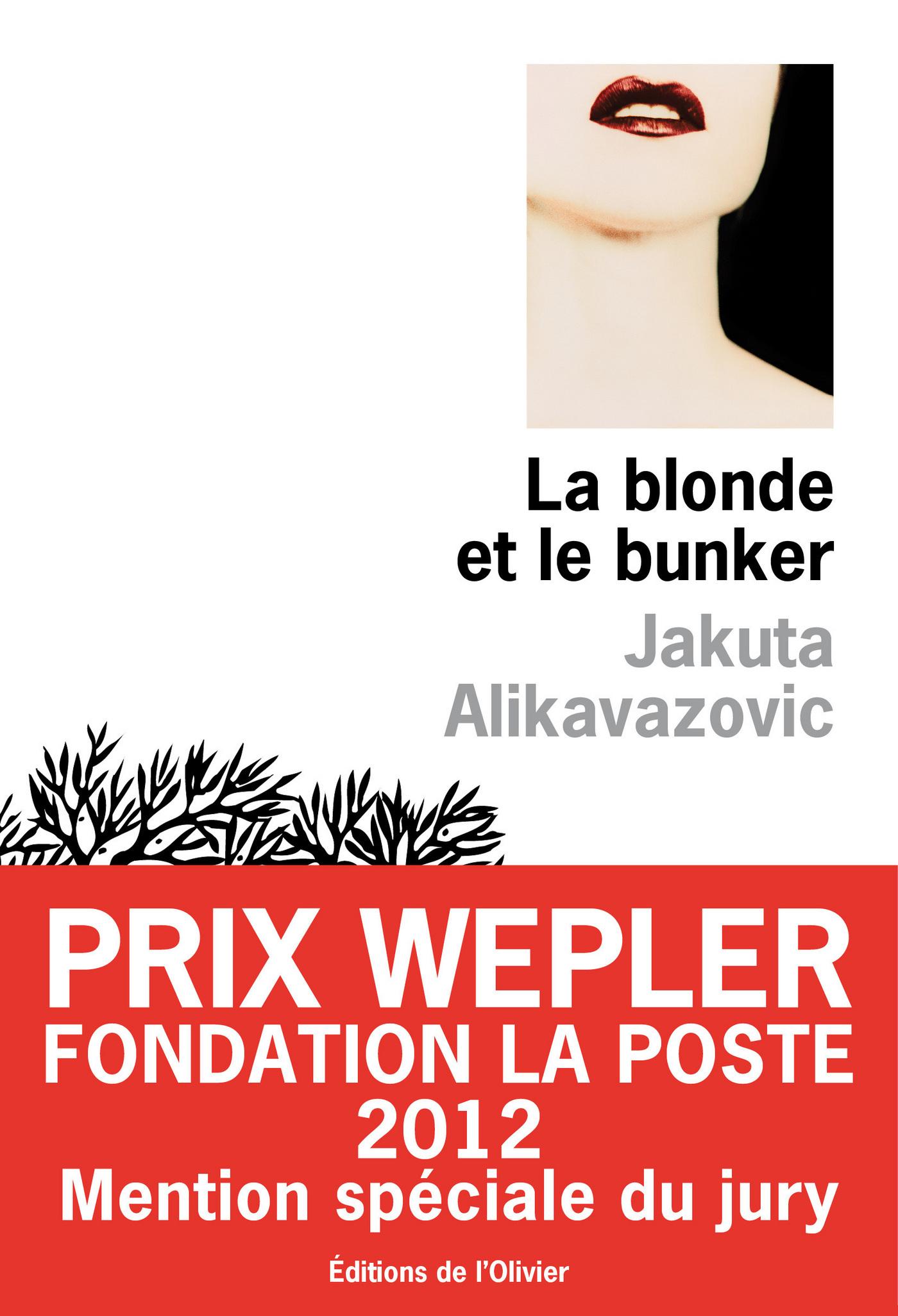 La blonde et le bunker | Alikavazovic, Jakuta