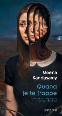 Quand je te frappe | Kandasamy, Meena. Auteur