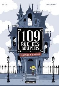 109, rue des Soupirs (Tome 1) - Fantômes à domicile | Mr Tan, . Auteur