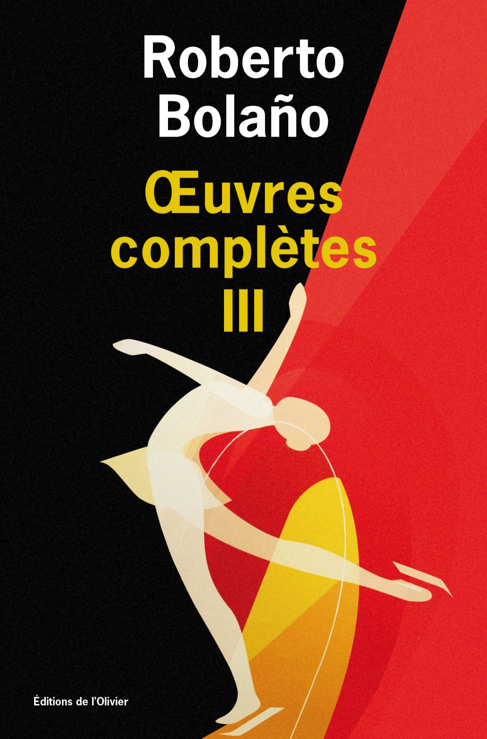 Oeuvres complètes - volume 3 | Bolano, Roberto (1953-2003). Auteur