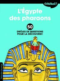 Cétékoi L'Égypte des pharao...