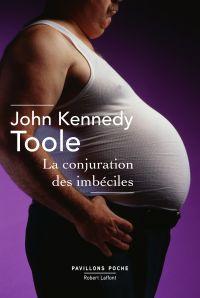 La Conjuration des imbéciles | Toole, John Kennedy (1937-1969). Auteur