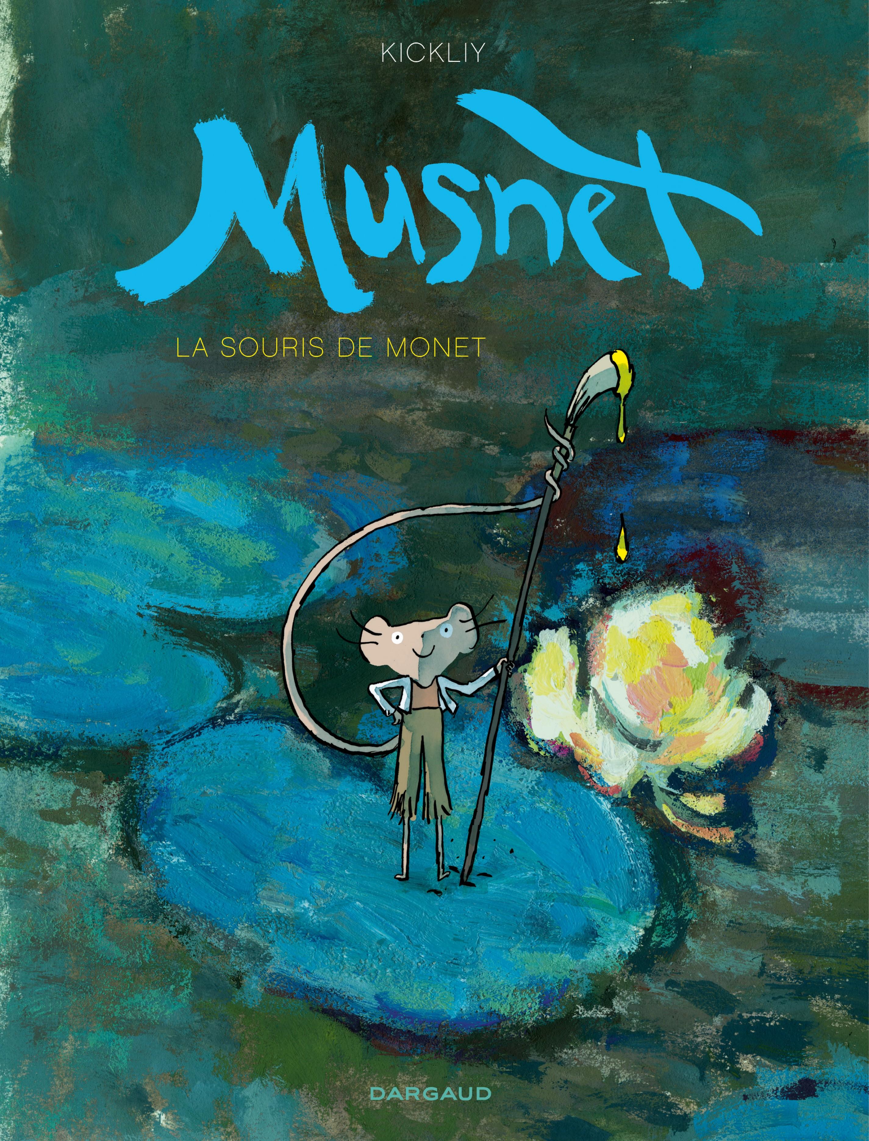 Musnet - Tome 1 - La Souris de Monet | Kickliy,