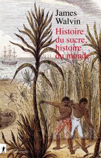 Image de couverture (Histoire du sucre, histoire du monde)