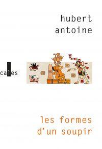 Les formes d'un soupir | Antoine, Hubert (1971-....). Auteur