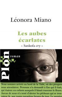 Les aubes écarlates | MIANO, Léonora. Auteur