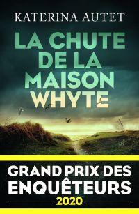 La Chute de la maison Whyte - Grand Prix des Enquêteurs 2020 | AUTET, Katerina. Auteur