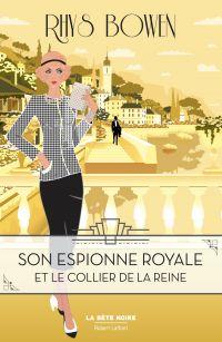 Son Espionne royale et le collier de la reine - Tome 5 | BOWEN, Rhys. Auteur