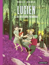 Lucien et les mystérieux ph...