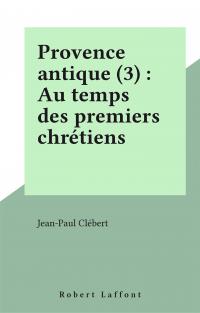 Provence antique (3) : Au t...