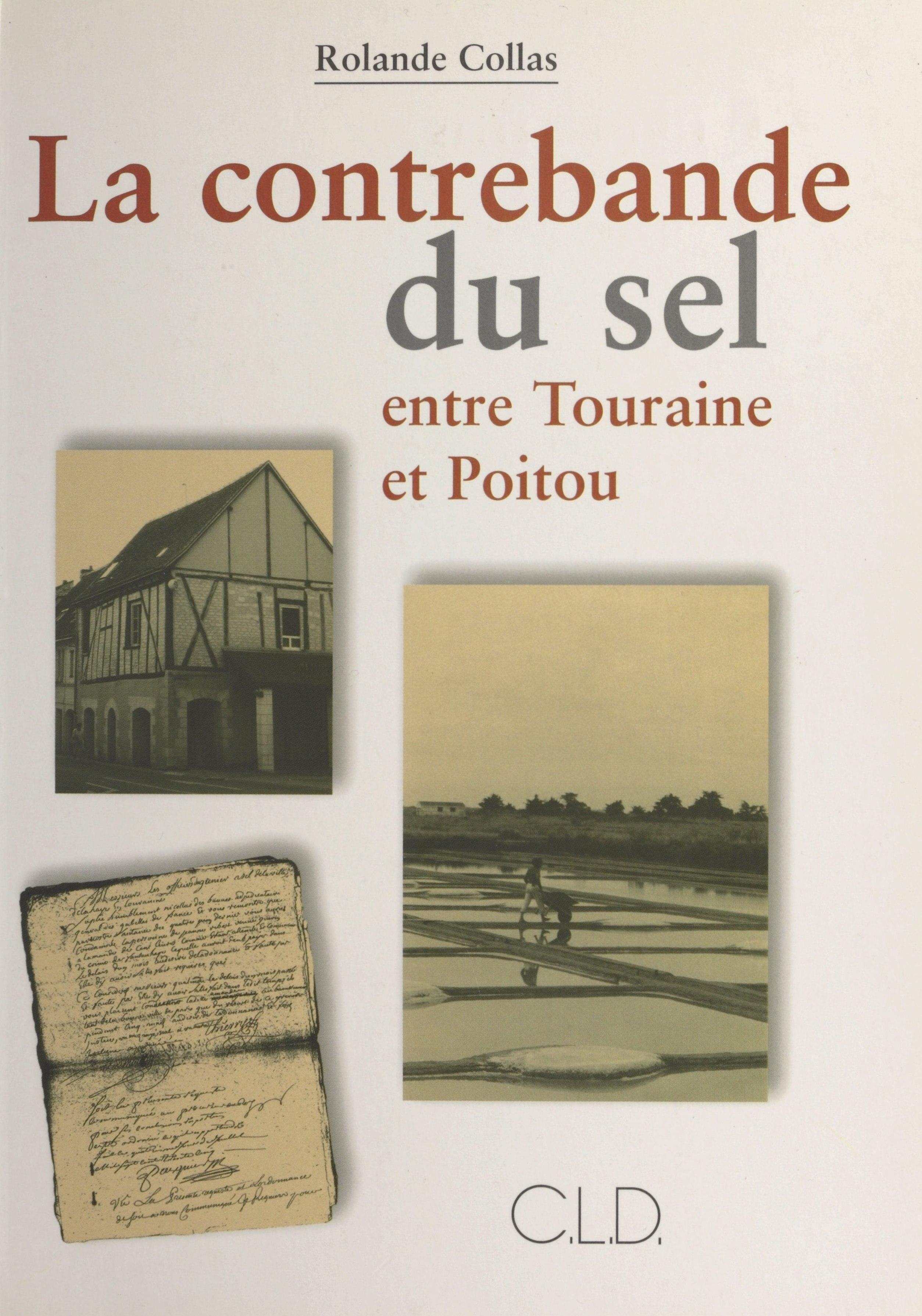 La contrebande du sel entre Touraine et Poitou (1680-1790)
