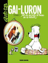 Gai-Luron rit de se voir si...
