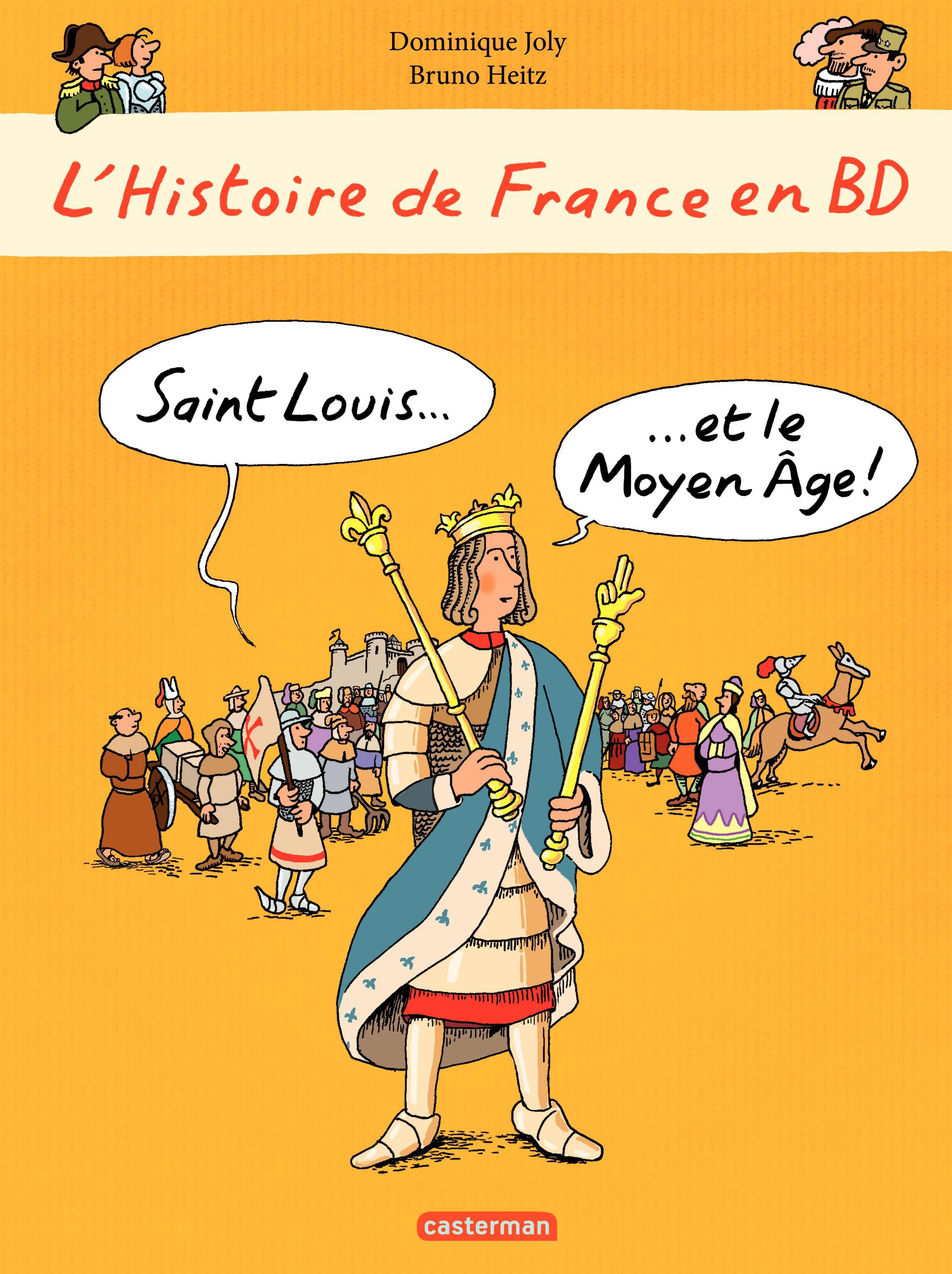 L'histoire de France en BD - Saint-Louis et le Moyen Âge
