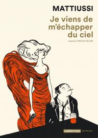 Je viens de m'échapper du ciel | Mattiussi, Laureline (1978-....). Auteur