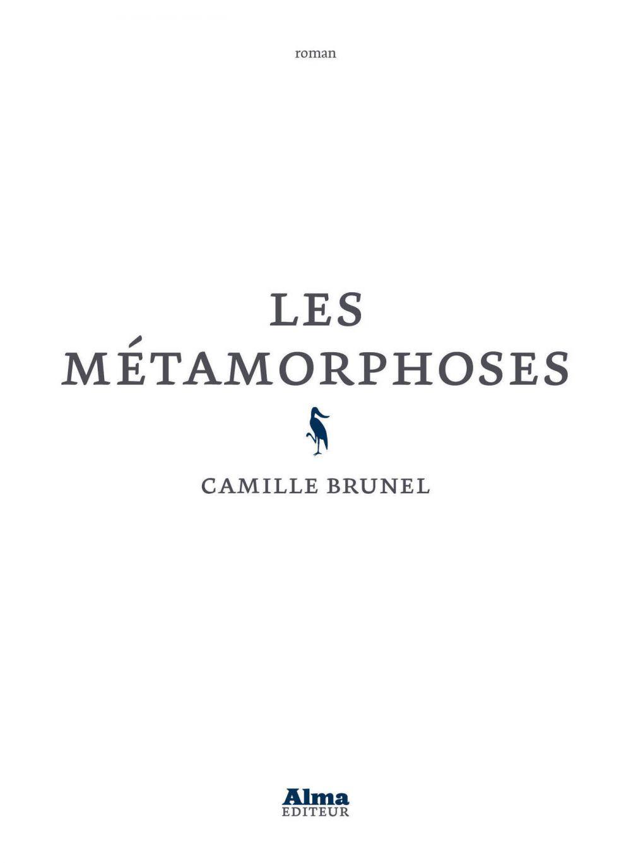 Les métamorphoses | Brunel, Camille. Auteur
