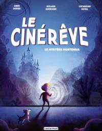 Le Cinérêve (Tome 1)  - Le Mystère Hortensia | Duval, Catherine. Auteur