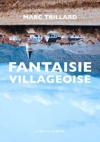 Fantaisie villageoise | Trillard, Marc (1955-....). Auteur