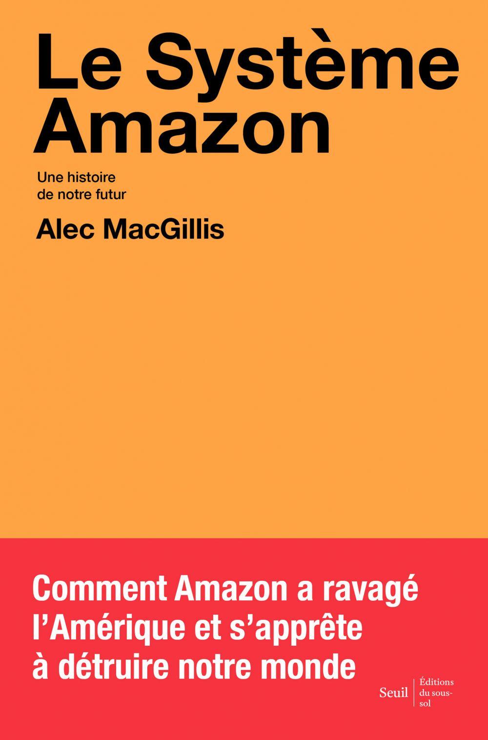 Le Système Amazon | MacGillis, Alec. Auteur