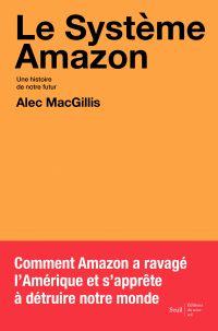 Le Système Amazon   MacGillis, Alec. Auteur